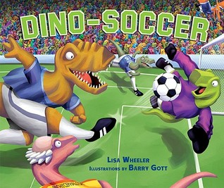 Dino-Soccer by Lisa Wheeler