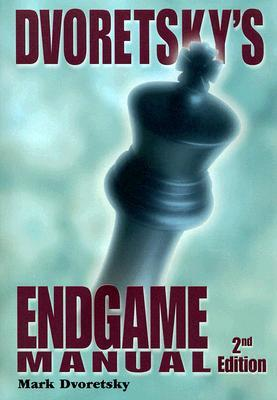 Dvoretsky's Endgame Manual by Mark Dvoretsky