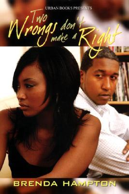 Two Wrongs Don't Make A Right by Brenda Hampton
