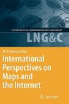 International Perspectives On Maps And The Internet (Lecture Notes In Geoinformation And Cartography) (V. 1)