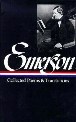 Collected Poems and Translations by Ralph Waldo Emerson