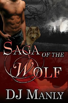 Saga of the Wolf by D.J. Manly