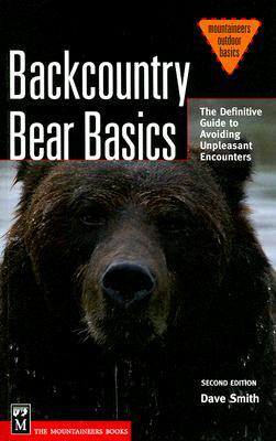 Free download Backcountry Bear Basics: The Definitive Guide to Avoiding Unpleasant Encounters (Mountaineers Outdoor Basics) PDF