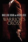 Warrior's Cross by Madeleine Urban