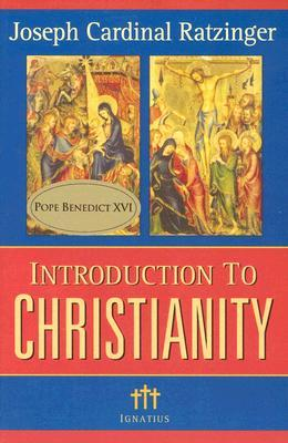 Introduction to Christianity by Pope Benedict XVI