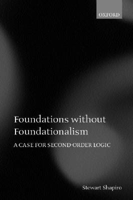 Foundations Without Foundationalism by Stewart Shapiro