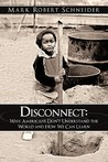 Disconnect: Why Americans Don't Understand the World and How We Can Learn
