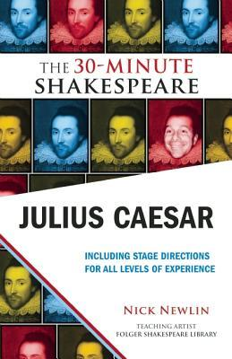 Julius Caesar: The 30-Minute Shakespeare: The 30-Minute Shakespeare