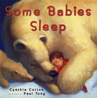 Some Babies Sleep by Cynthia Cotten
