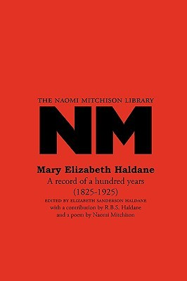 Mary Elizabeth Haldane: A Record of a Hundred Years (1825-1925)