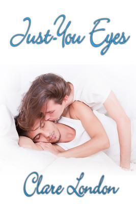 Just-You Eyes by Clare London