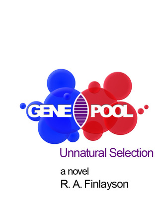 Unnatural Selection (Gene Pool, #1)
