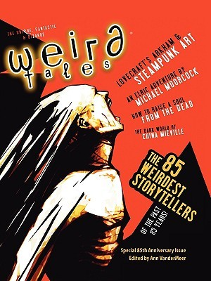 Weird Tales 349 - 85th Anniversary Issue by Ann VanderMeer (Fiction edi...