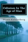 Odinism In The Age of Man: The Dark Age before the return of our Gods