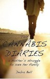 The Cannabis Diaries: A Mother's Struggle to Save Her Family