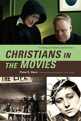 Download free Christians in the Movies: A Century of Saints and Sinners iBook by Peter E. Dans