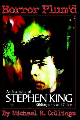 Horror Plum'd: International Stephen King Bibliography and Guide 1960-2000