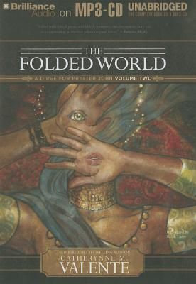 Folded World, The: A Dirge for Prester John Volume Two
