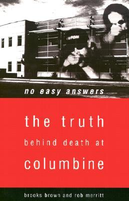 No Easy Answers: The Truth Behind Death at Columbine