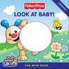 Fisher-Price: Look at Baby!: Fun with Faces