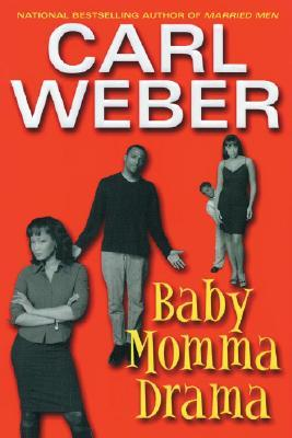 Baby Momma Drama by Carl Weber