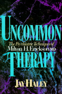 Uncommon Therapy by Jay Haley