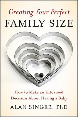 Creating Your Perfect Family Size by Alan Singer