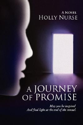 A Journey of Promise: May you be inspired And find light at the end of the tunnel.