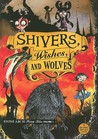 Shivers, Wishes, and Wolves