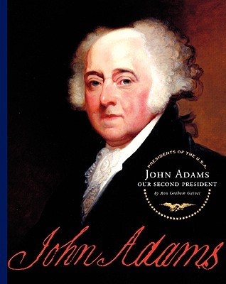 John Adams: Our Second President
