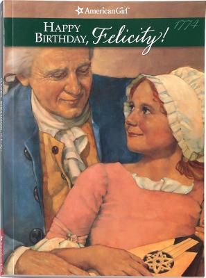Happy Birthday, Felicity! A Springtime Story by Valerie Tripp