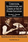 Curriculum, Accreditation, and Coming of Age in Higher Education