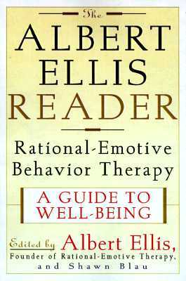 The albert ellis reader a guide to well being using rational emotive