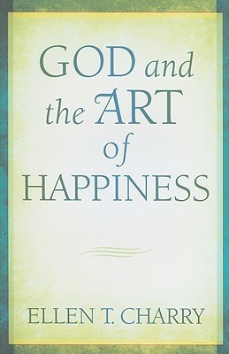 Free download online God and the Art of Happiness PDF by Ellen T. Charry