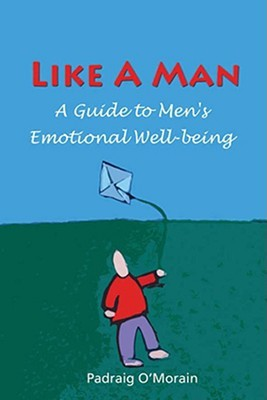 Like a Man: A Guide to Men's Emotional Well-Being