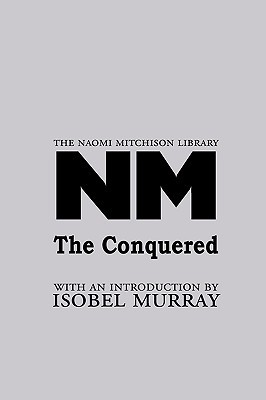 The Conquered by Naomi Mitchison