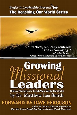 Growing Missional Leaders: Biblical Strategies to Reach Your World for Christ