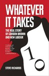 Whatever It Takes: The Real Story of Gordon Brown and New Labour