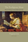 The Prodigious Muse: Women's Writing in Counter-Reformation Italy