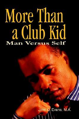 More Than a Club Kid: Man Versus Self