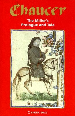 The Miller's Prologue and Tale by Geoffrey Chaucer