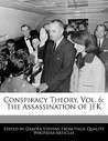 Conspiracy Theory, Vol. 6: The Assassination of JFK