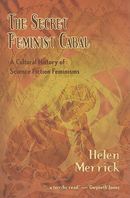 The Secret Feminist Cabal by Helen Merrick