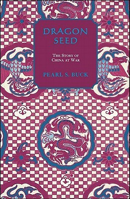 Dragon Seed by Pearl S. Buck