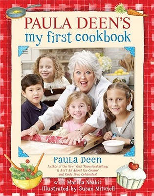 Paula Deen's My First Cookbook by Paula H. Deen