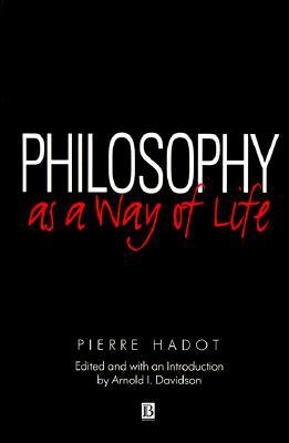 Philosophy As a Way of Life by Pierre Hadot