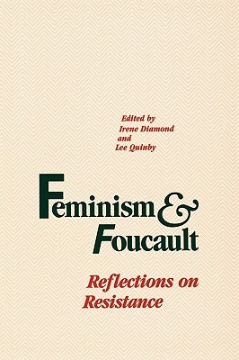 Feminism and Foucault by Irene Diamond