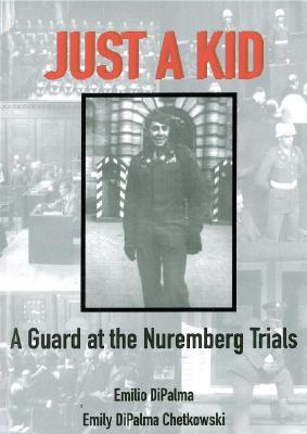 Just a Kid: A Guard at the Nuremberg Trials