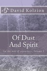 Of Dust and Spirit: On the Way of Sojourners_volume 2