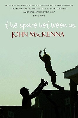 The Space Between Us by John Mackenna